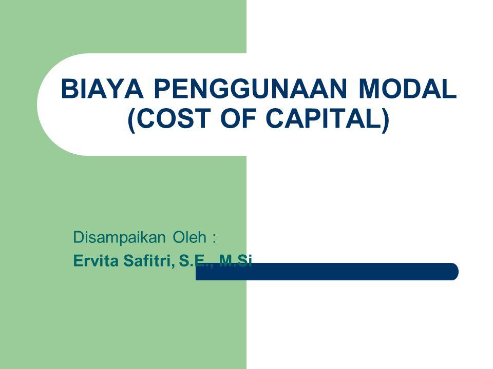 BIAYA PENGGUNAAN MODAL (COST OF CAPITAL)
