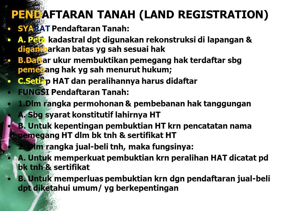 PENDAFTARAN TANAH (LAND REGISTRATION)