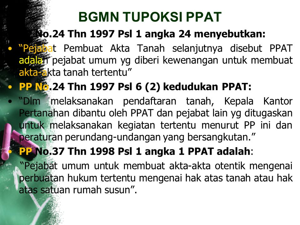 BGMN TUPOKSI PPAT PP No.24 Thn 1997 Psl 1 angka 24 menyebutkan: