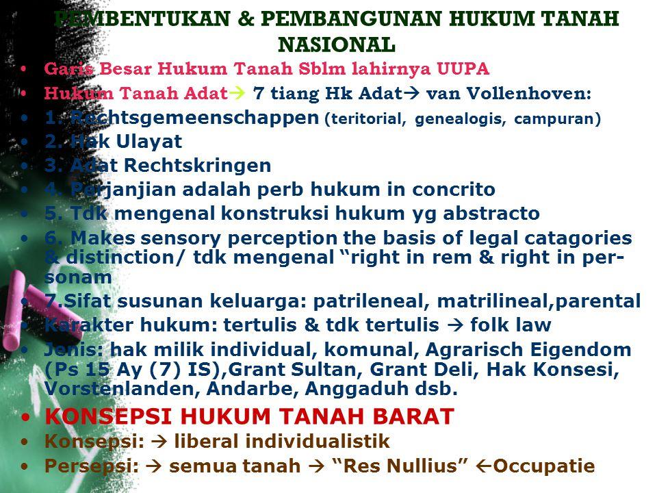 PEMBENTUKAN & PEMBANGUNAN HUKUM TANAH NASIONAL