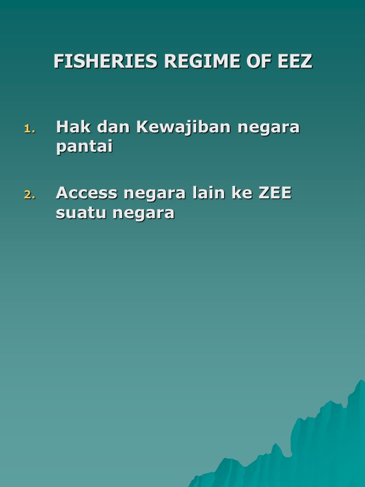 FISHERIES REGIME OF EEZ