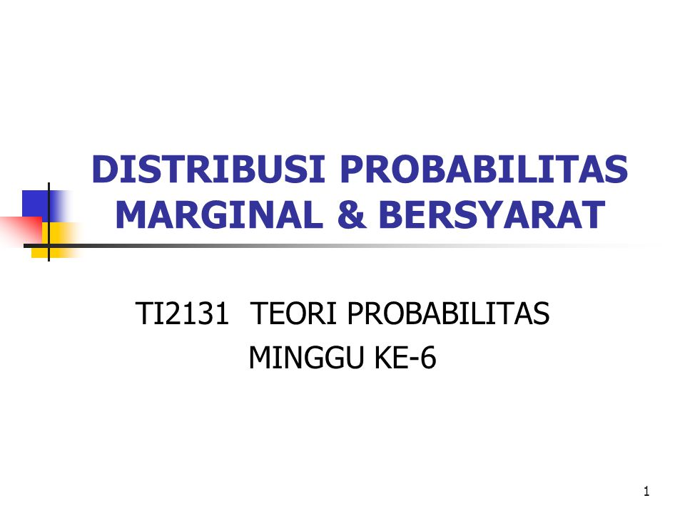 DISTRIBUSI PROBABILITAS MARGINAL & BERSYARAT