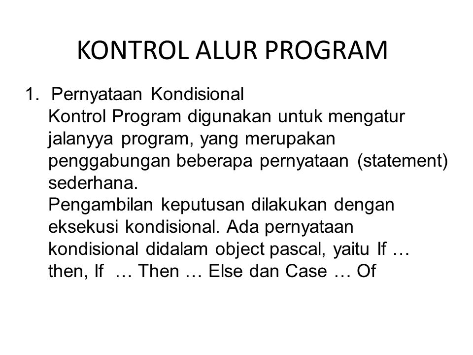 KONTROL ALUR PROGRAM Pernyataan Kondisional