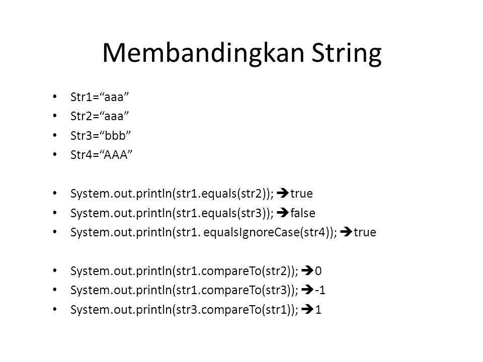 Membandingkan String Str1= aaa Str2= aaa Str3= bbb Str4= AAA