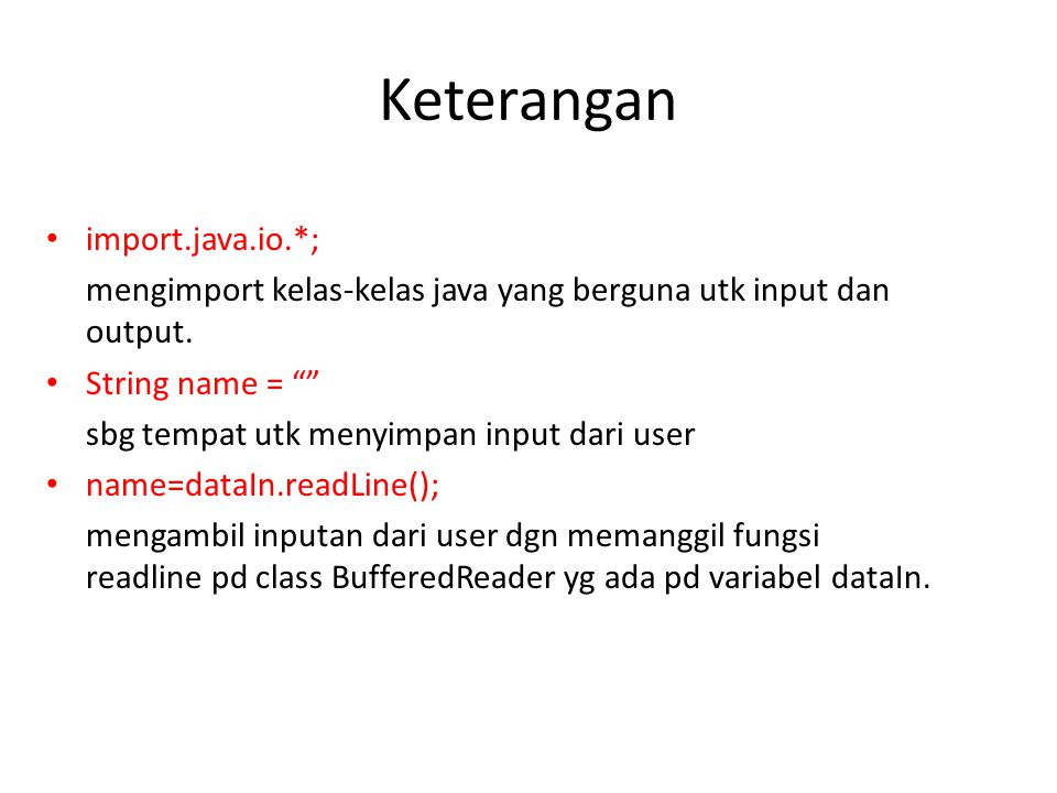 Keterangan import.java.io.*;