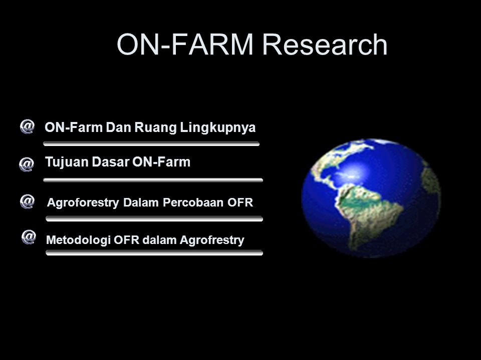 ON-FARM Research ON-Farm Dan Ruang Lingkupnya Tujuan Dasar ON-Farm