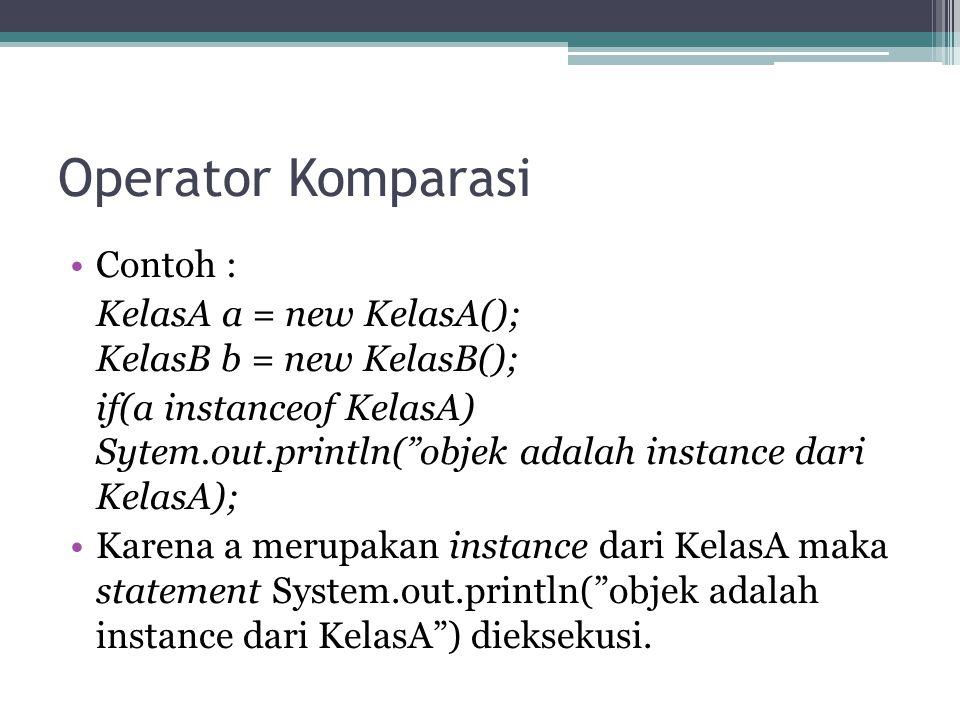 Operator Komparasi Contoh :
