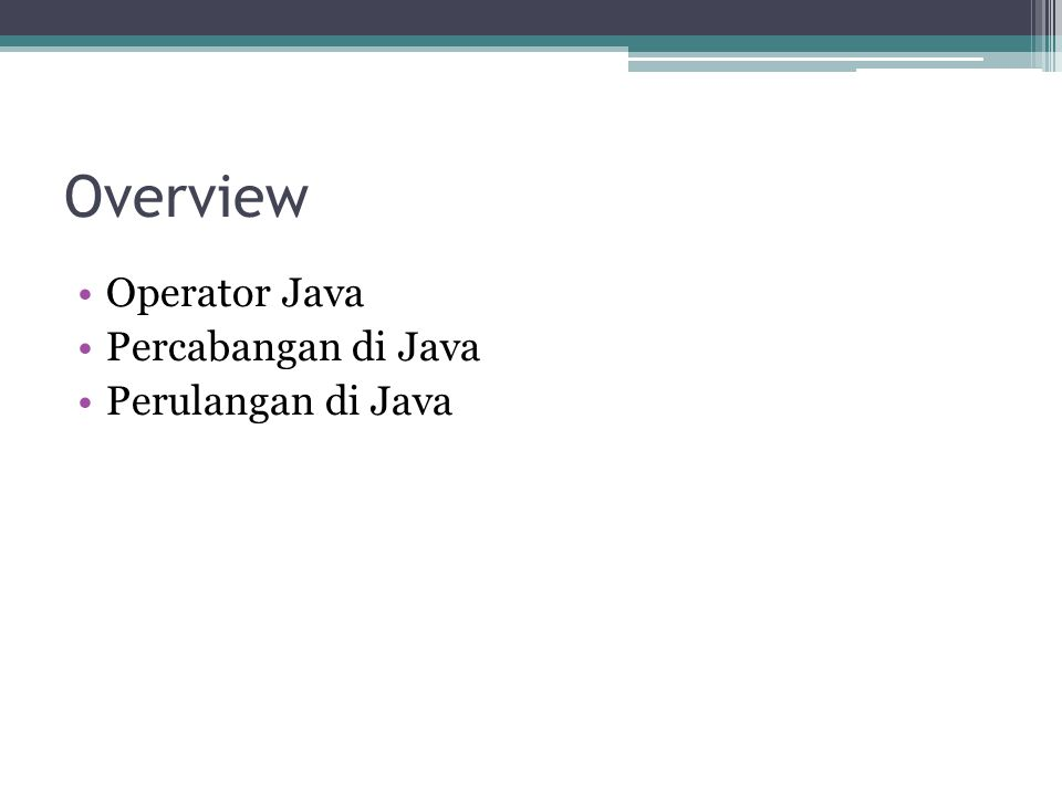Overview Operator Java Percabangan di Java Perulangan di Java