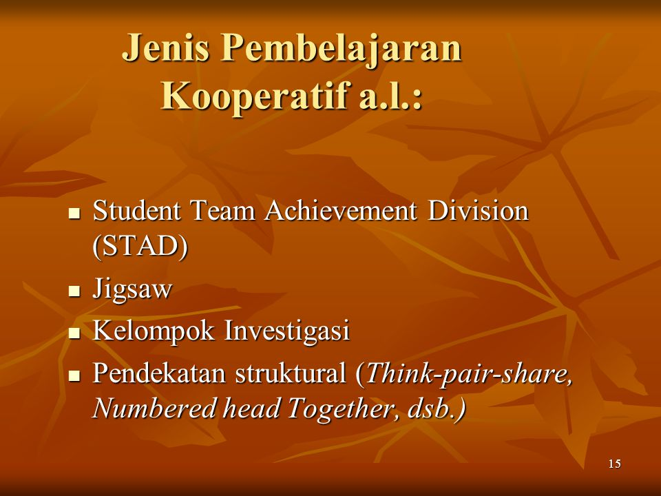 Jenis Pembelajaran Kooperatif a.l.: