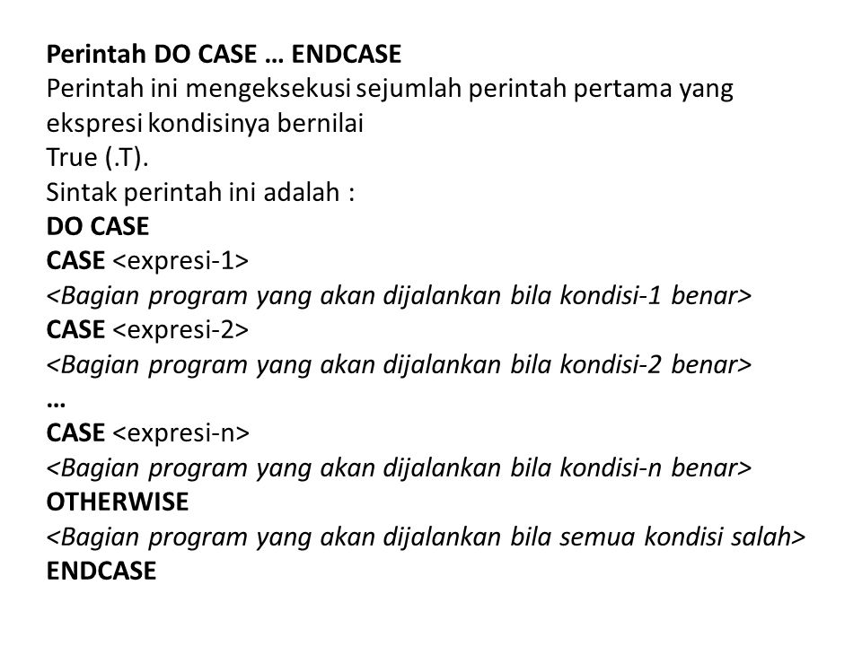 Perintah DO CASE … ENDCASE