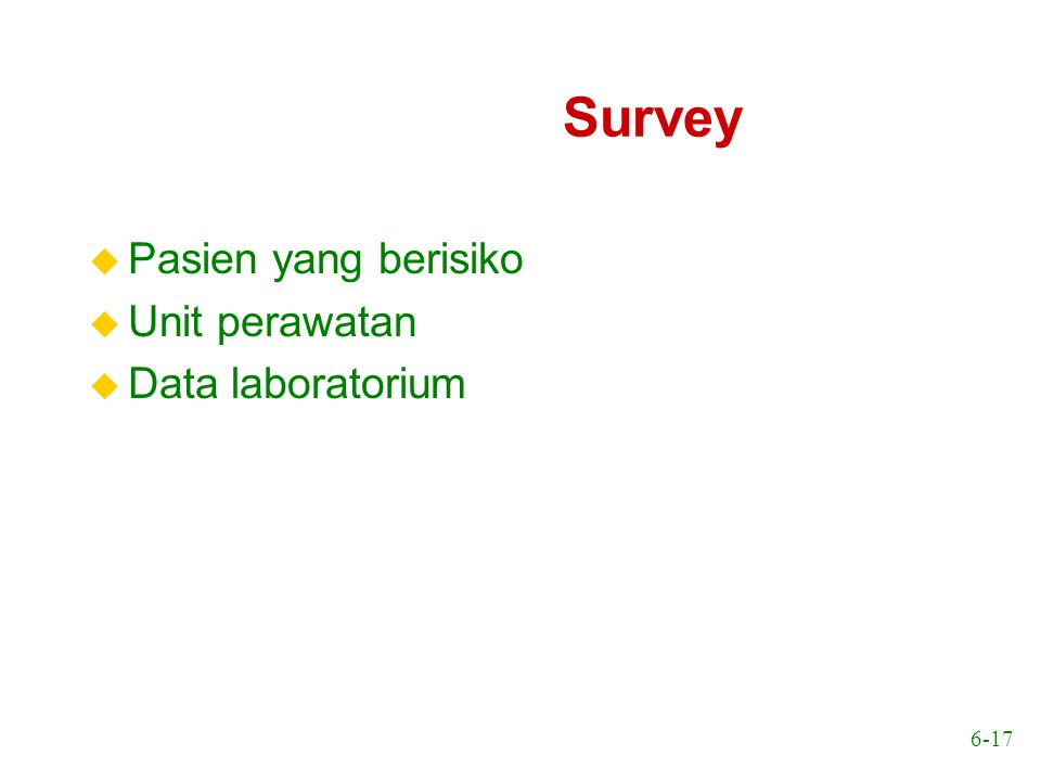 Survey Pasien yang berisiko Unit perawatan Data laboratorium