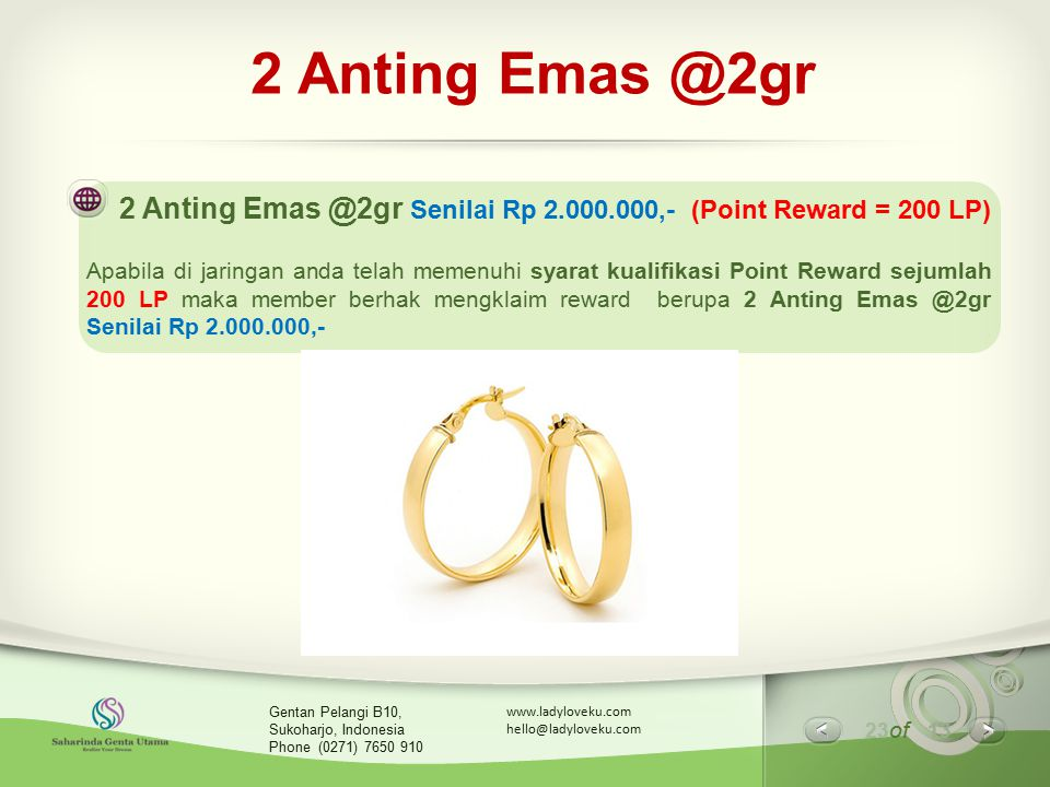 2 Anting Emas @2gr 2 Anting Emas @2gr Senilai Rp 2.000.000,- (Point Reward = 200 LP)