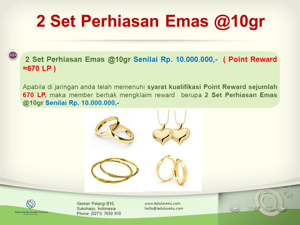 2 Set Perhiasan Emas @10gr 2 Set Perhiasan Emas @10gr Senilai Rp. 10.000.000,- ( Point Reward =670 LP )