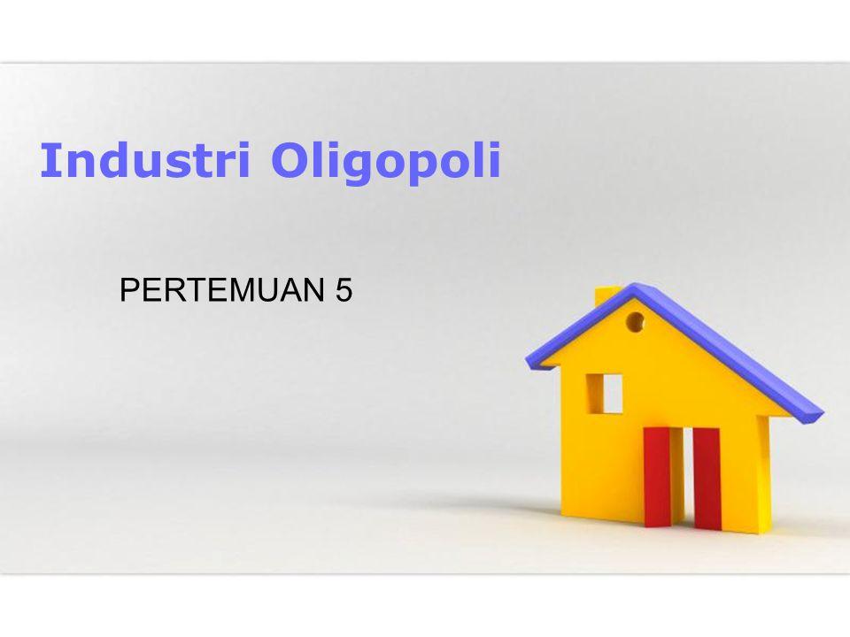 Industri Oligopoli PERTEMUAN 5