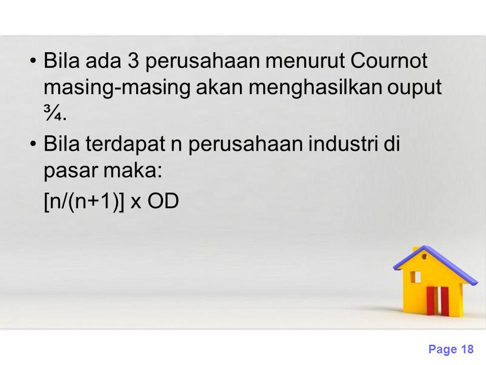 Bila ada 3 perusahaan menurut Cournot masing-masing akan menghasilkan ouput ¾.