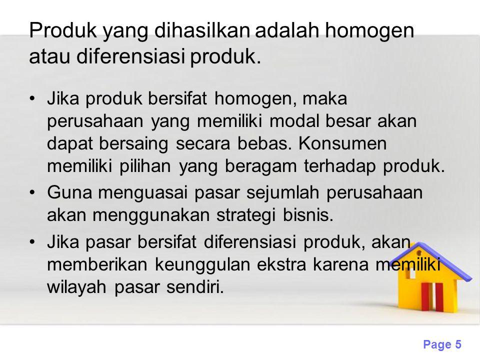 Produk yang dihasilkan adalah homogen atau diferensiasi produk.