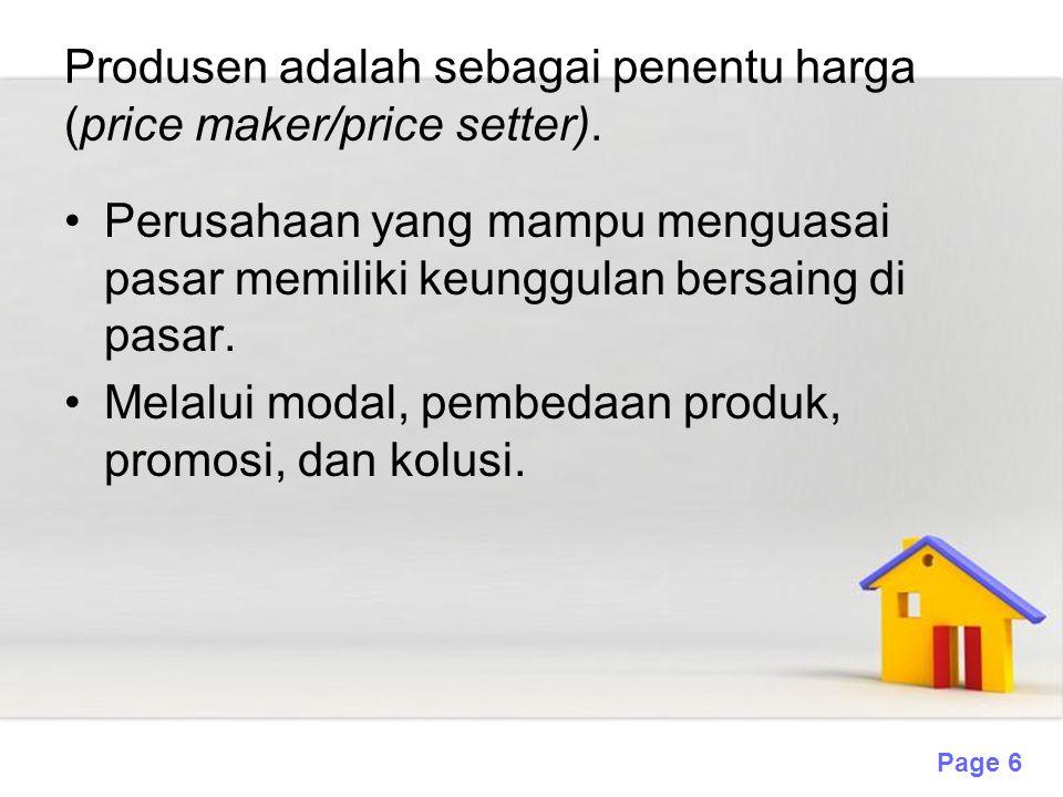 Produsen adalah sebagai penentu harga (price maker/price setter).