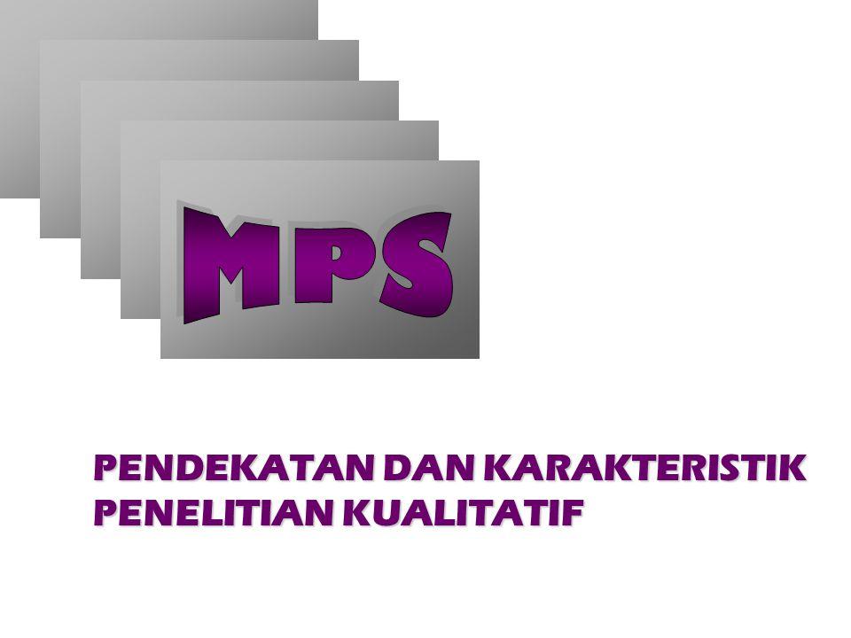 MPS PENDEKATAN DAN KARAKTERISTIK PENELITIAN KUALITATIF
