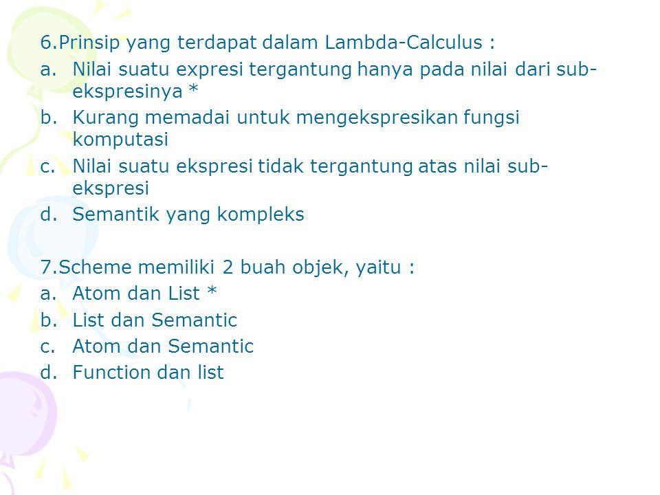 6.Prinsip yang terdapat dalam Lambda-Calculus :