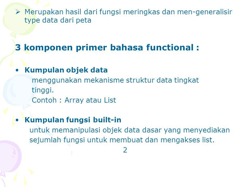 3 komponen primer bahasa functional :