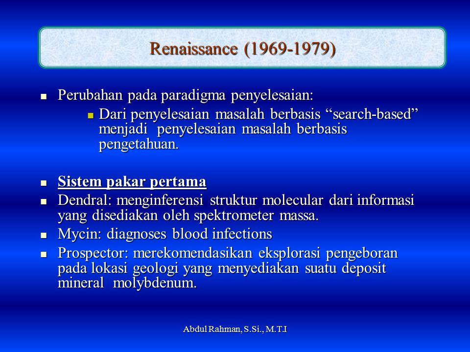 Renaissance (1969-1979) Perubahan pada paradigma penyelesaian: