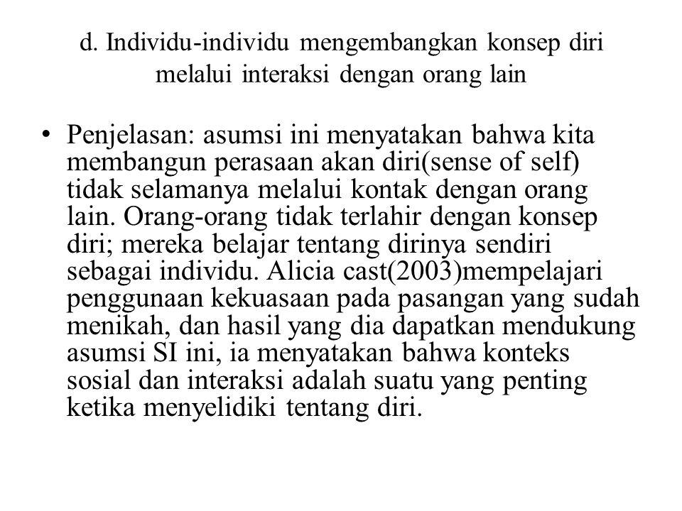 d. Individu-individu mengembangkan konsep diri melalui interaksi dengan orang lain