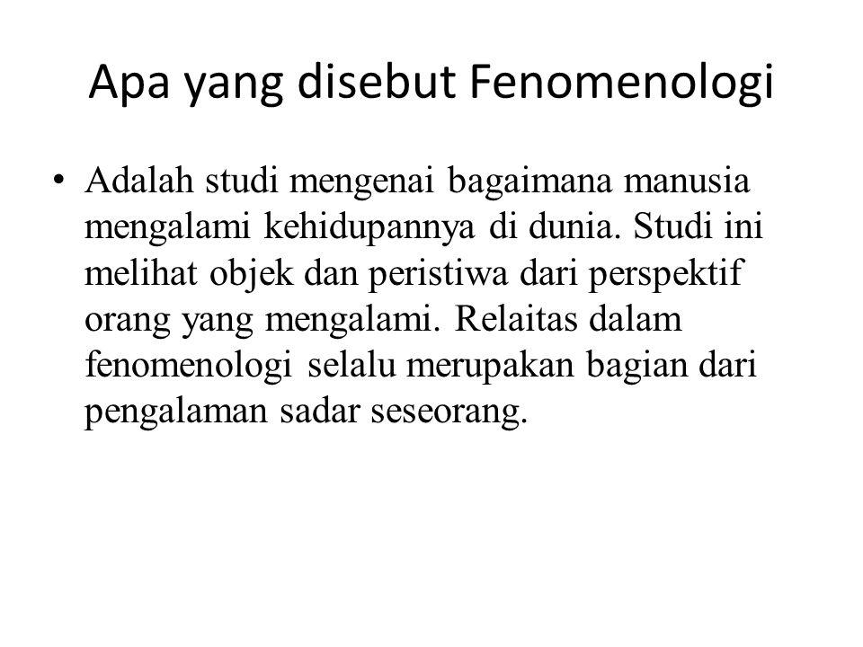 Apa yang disebut Fenomenologi