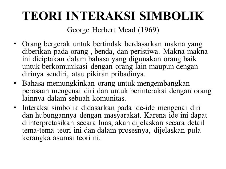 TEORI INTERAKSI SIMBOLIK George Herbert Mead (1969)