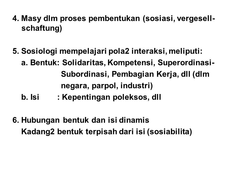 4. Masy dlm proses pembentukan (sosiasi, vergesell-schaftung)
