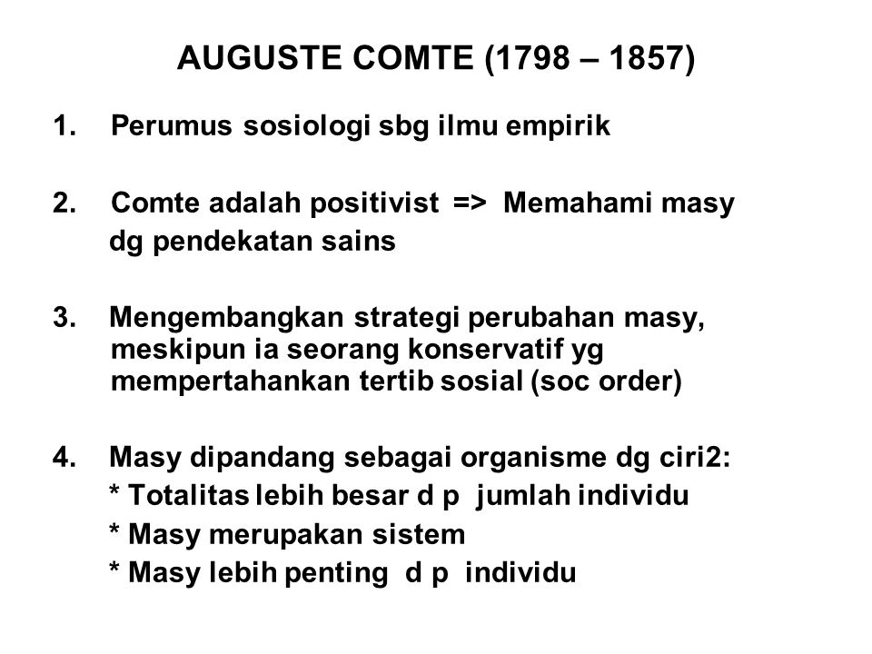 AUGUSTE COMTE (1798 – 1857) Perumus sosiologi sbg ilmu empirik