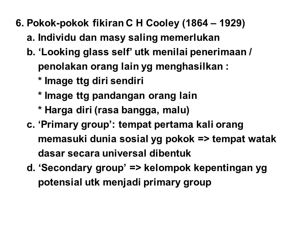 6. Pokok-pokok fikiran C H Cooley (1864 – 1929)
