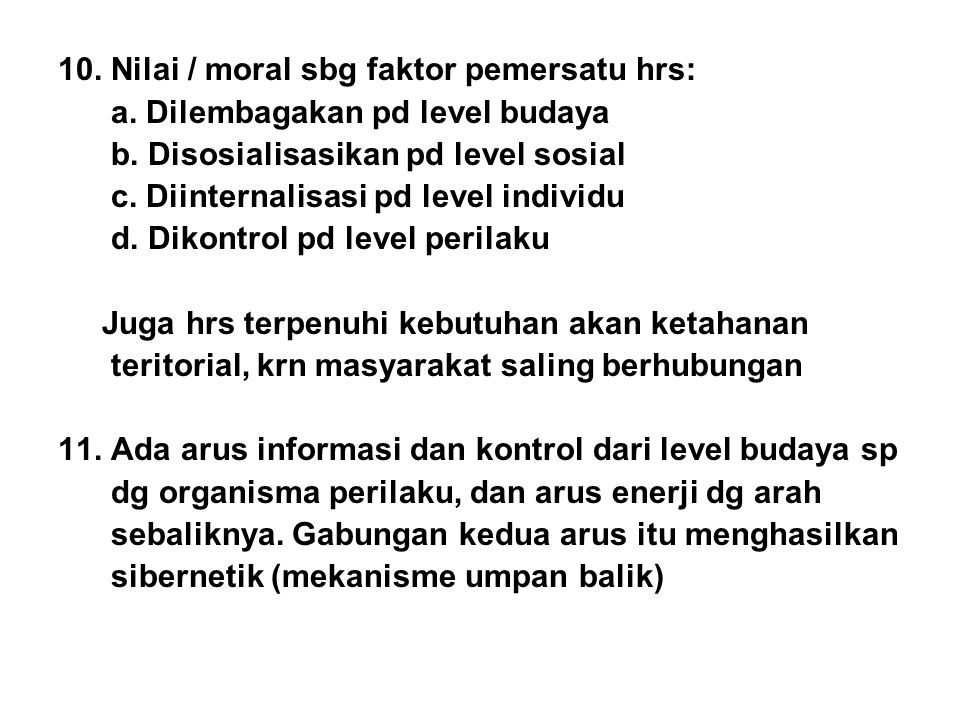 10. Nilai / moral sbg faktor pemersatu hrs: