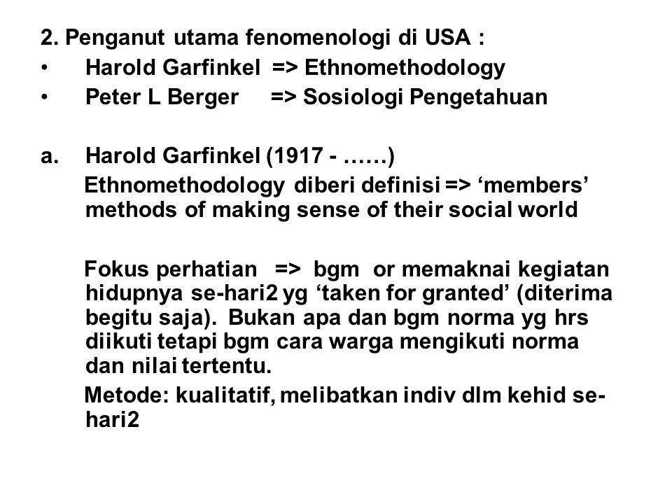 2. Penganut utama fenomenologi di USA :