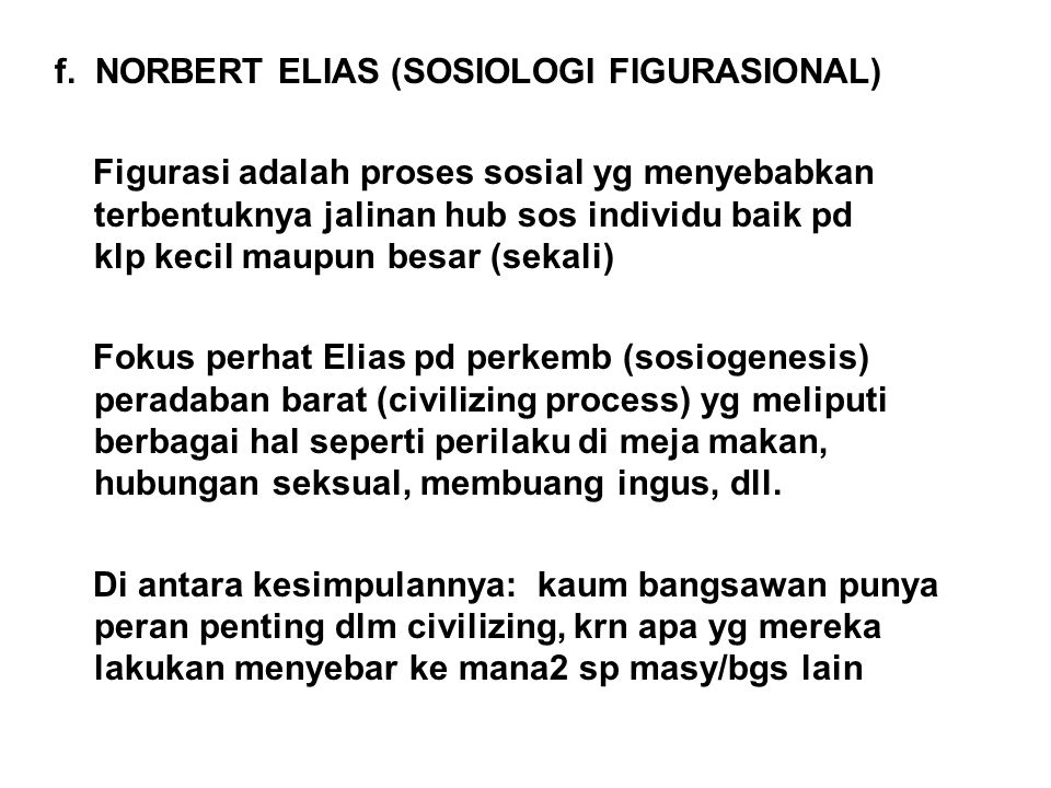 f. NORBERT ELIAS (SOSIOLOGI FIGURASIONAL)