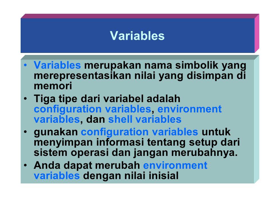 Variables Variables merupakan nama simbolik yang merepresentasikan nilai yang disimpan di memori.
