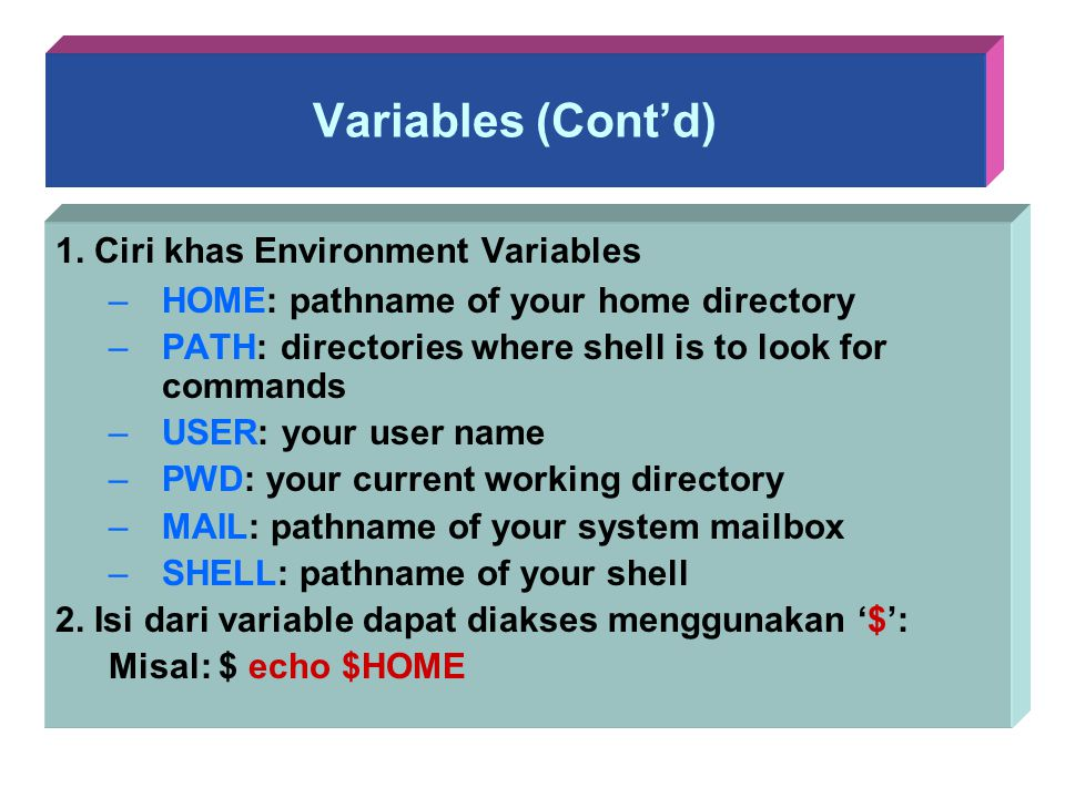 Variables (Cont'd) 1. Ciri khas Environment Variables