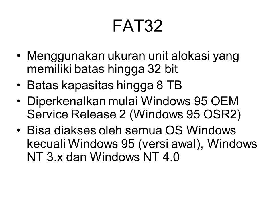 FAT32 Menggunakan ukuran unit alokasi yang memiliki batas hingga 32 bit. Batas kapasitas hingga 8 TB.