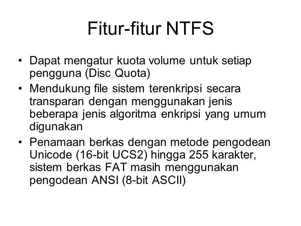 Fitur-fitur NTFS Dapat mengatur kuota volume untuk setiap pengguna (Disc Quota)