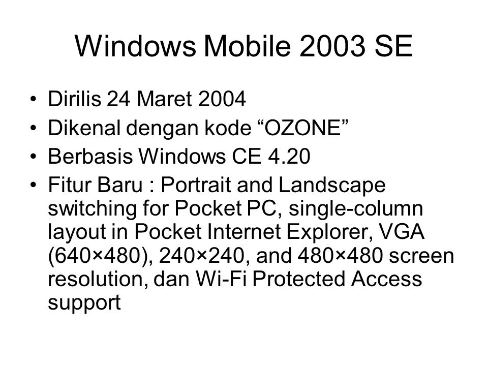 Windows Mobile 2003 SE Dirilis 24 Maret 2004