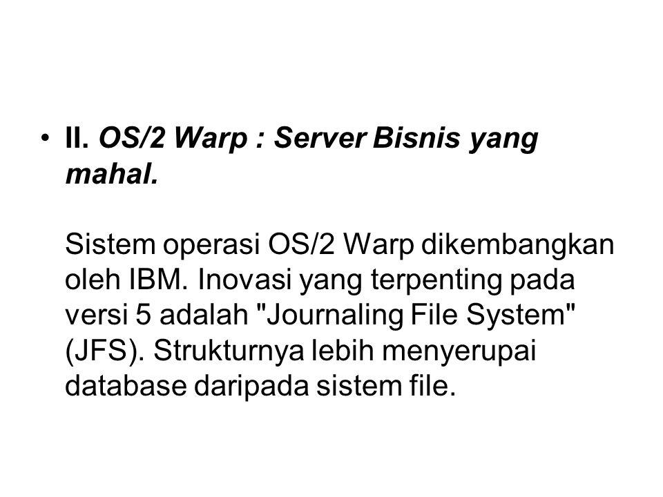 II. OS/2 Warp : Server Bisnis yang mahal