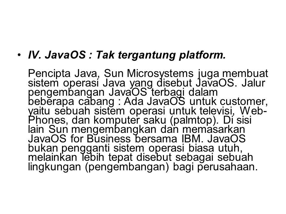 IV. JavaOS : Tak tergantung platform