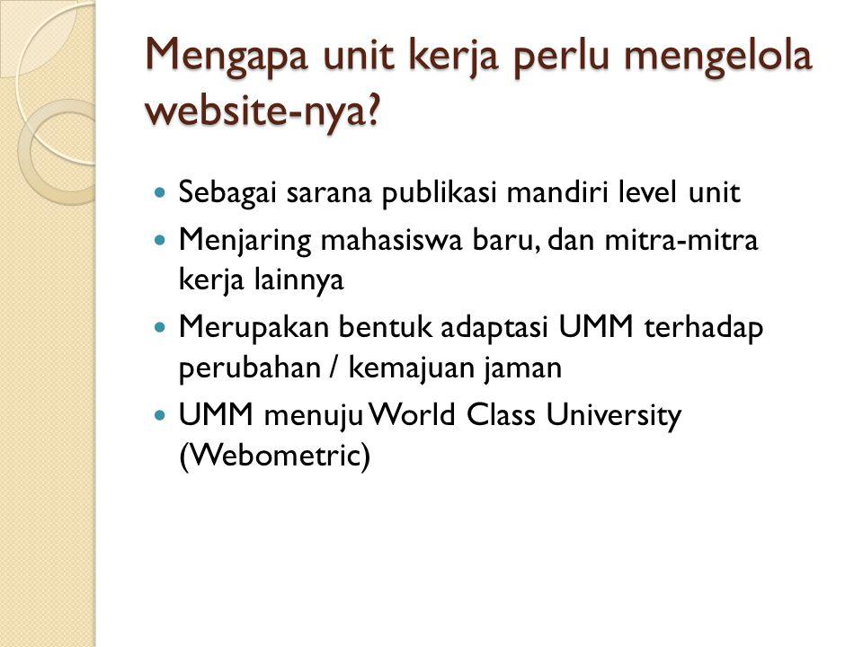 Mengapa unit kerja perlu mengelola website-nya
