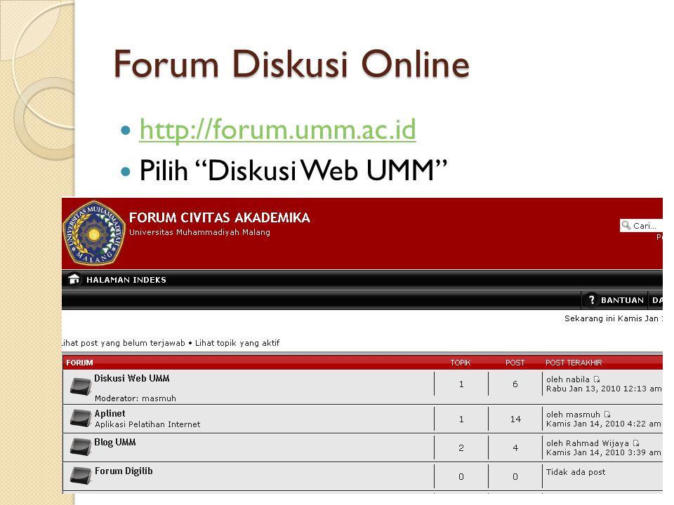 Forum Diskusi Online http://forum.umm.ac.id Pilih Diskusi Web UMM