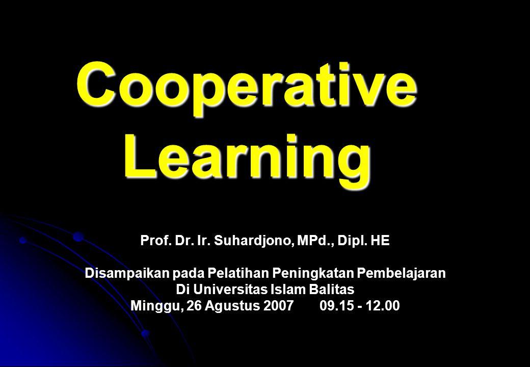 Cooperative Learning Prof. Dr. Ir. Suhardjono, MPd., Dipl. HE