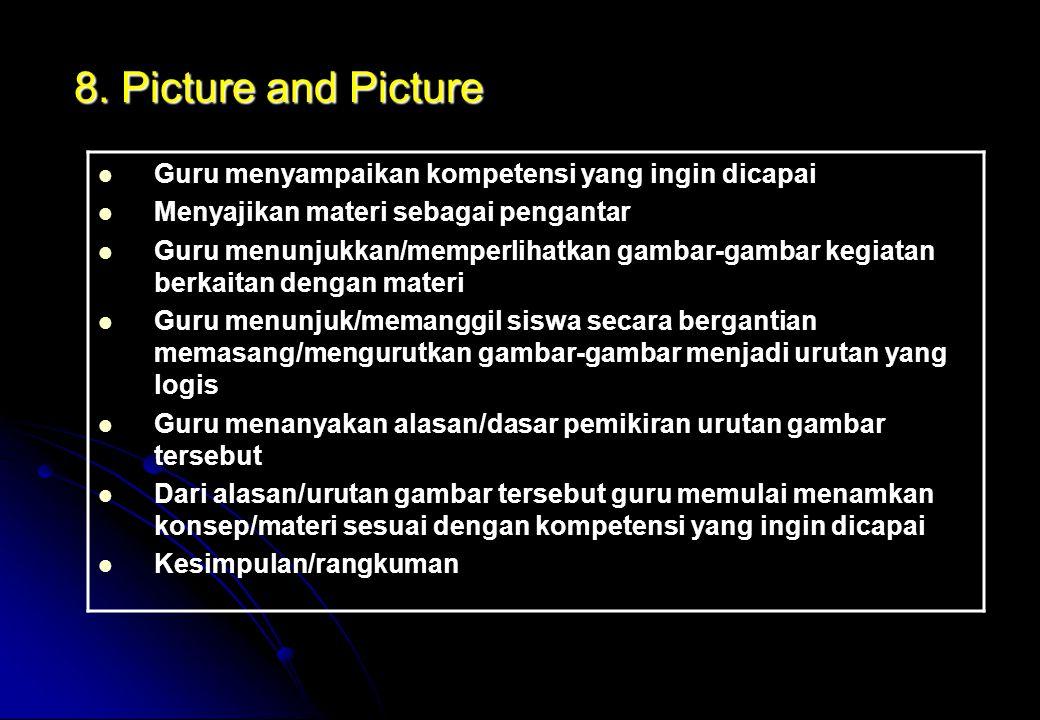 8. Picture and Picture Guru menyampaikan kompetensi yang ingin dicapai