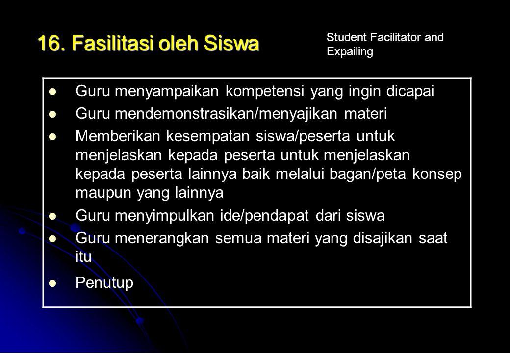 16. Fasilitasi oleh Siswa Student Facilitator and Expailing. Guru menyampaikan kompetensi yang ingin dicapai.