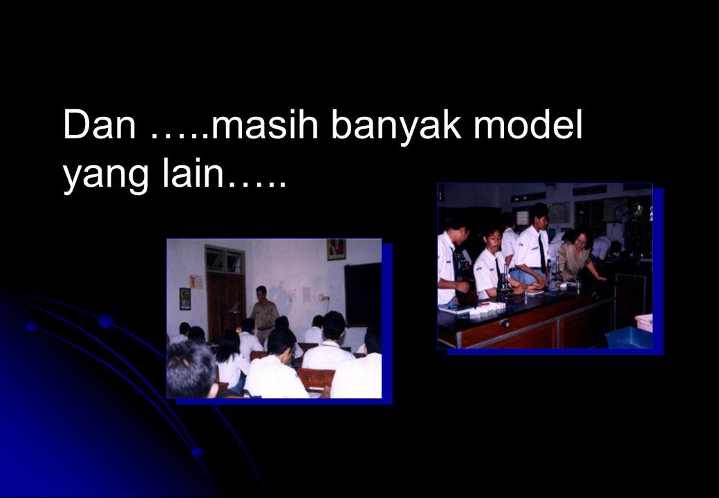 Dan …..masih banyak model yang lain…..