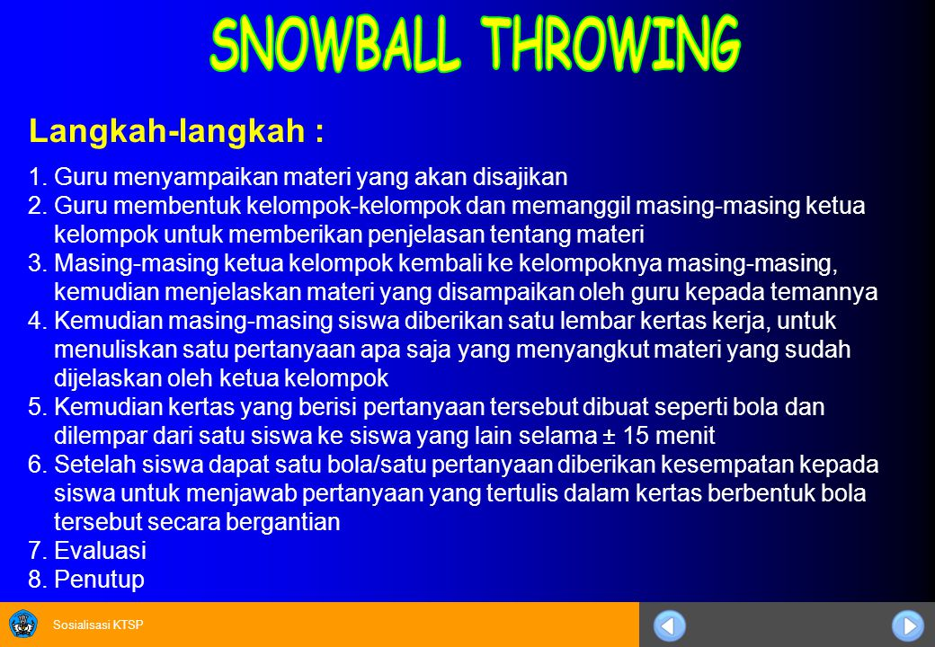 SNOWBALL THROWING Langkah-langkah :