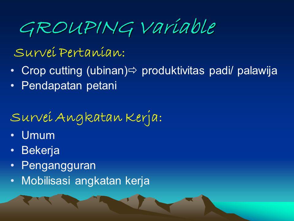 GROUPING Variable Survei Pertanian: Survei Angkatan Kerja: