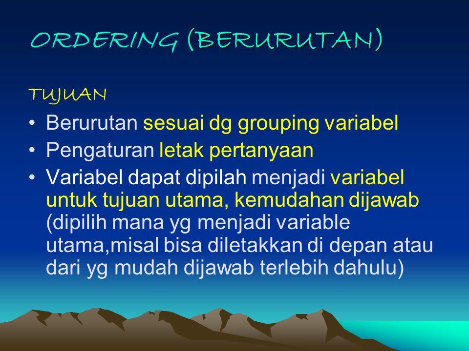 ORDERING (BERURUTAN) TUJUAN Berurutan sesuai dg grouping variabel